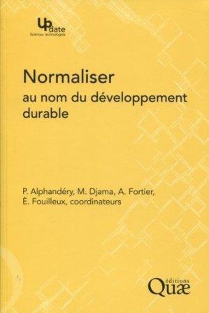 Normaliser au nom du développement durable - quae  - 9782759218141 -