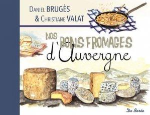 Nos bons fromages d'Auvergne - de boree - 9782812923562 -