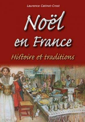 Noël en France. Histoire et traditions - alan sutton - 9782813808202 -