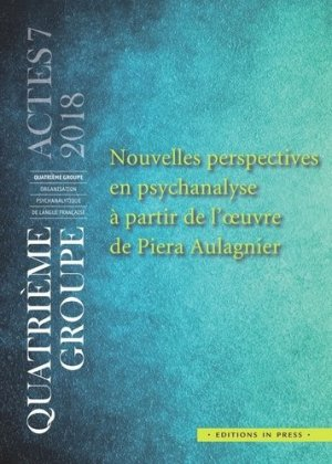 Nouvelles perspectives en psychanalyse à partir de l'œuvre de Piera Aulagnier - in press - 9782848354514 -