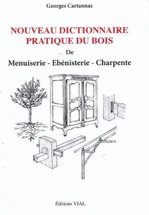 Nouveau dictionnaire pratique du bois - vial - 9782851010728 -