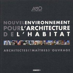 Nouvel environnement pour l'architecture de l'habitat. Architectes et maîtres d'ouvrage - PC Editions - 9782912683694 -