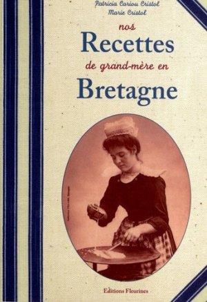Nos recettes de grand-mère en Bretagne - Fleurines éditions - 9782912690326 -