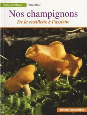 Nos champignons - debaisieux - 9782913381728 -