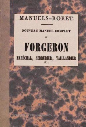 Nouveau manuel complet du forgeron 1853 - 2005 - emotion primitive - 9782914123709 -