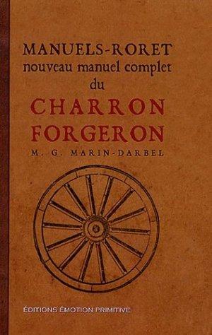 Nouveau manuel complet du Charron Forgeron - emotion primitive - 9782914123815 -