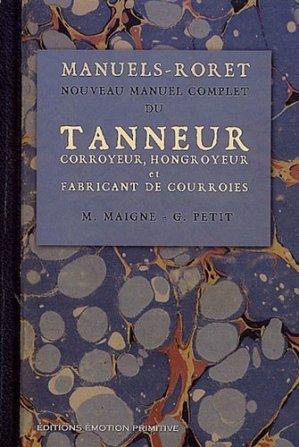 Nouveau manuel complet du Tanneur - emotion primitive - 9782914123822 -