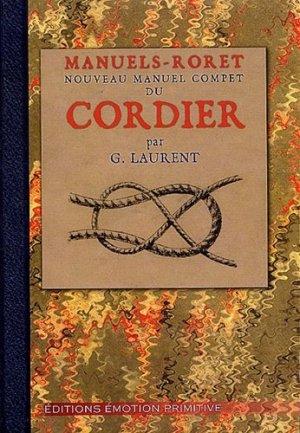 Nouveau manuel complet du cordier - emotion primitive - 9782914123945 -