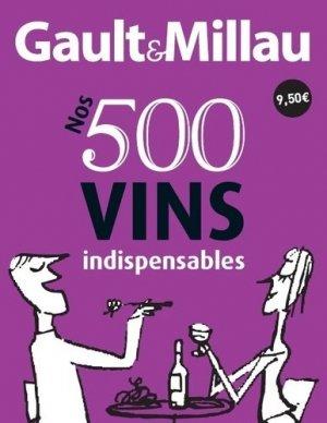 Nos 500 vins indispensables-gault et millau-9782914913683