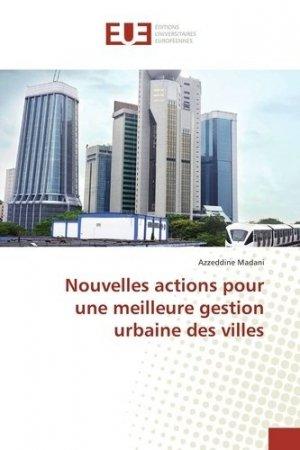 Nouvelles actions pour une meilleure gestion urbaine des villes - universitaires europeennes - 9783659559297 -