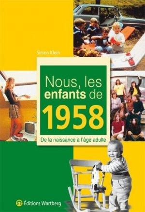 Nous, les enfants de 1958. De la naissance à l'âge adulte - Editions Wartberg - 9783831325580 -