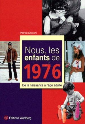 Nous, les enfants de 1976. De la naissance à l'âge adulte - Editions Wartberg - 9783831325764 -