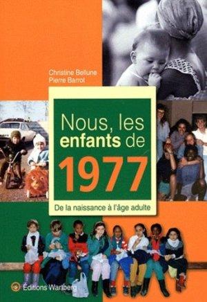 Nous, les enfants de 1977. De la naissance à l'âge adulte - Editions Wartberg - 9783831325771 -