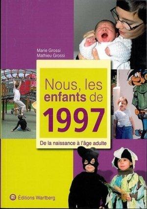 Nous, les enfants de 1997. De la naissance à l'âge adulte - Editions Wartberg - 9783831325979 -
