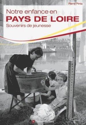 Notre enfance en Pays de Loire. Enfants de la guerre et du baby boom - Editions Wartberg - 9783831327720 -