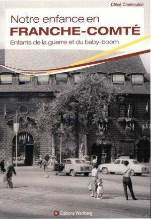 Notre enfance en Franche-Comté - Editions Wartberg - 9783831327737 -