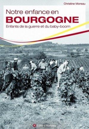 Notre enfance en Bourgogne - Editions Wartberg - 9783831327744 -