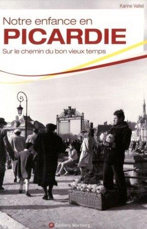 Notre enfance en Picardie - Editions Wartberg - 9783831327775 -