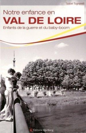 Notre enfance en Val de Loire - Editions Wartberg - 9783831327805 -