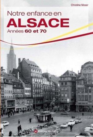 Notre enfance en Alsace. Années 60 et 70 - Editions Wartberg - 9783831327843 -