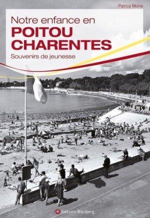 Notre enfance en Poitou-Charentes - Editions Wartberg - 9783831327881 -