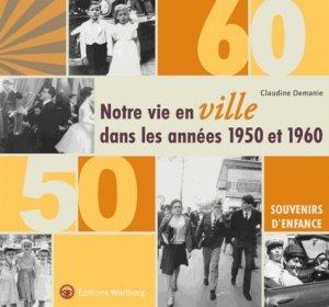 Notre vie en ville dans les années 1950 et 1960 - Editions Wartberg - 9783831328147 -