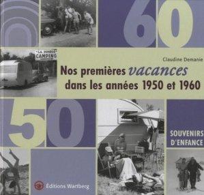 Nos premières vacances dans les années 1950 et 1960 - Editions Wartberg - 9783831328178 -