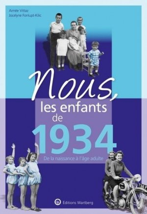 Nous, les enfants de 1934 - Editions Wartberg - 9783831334346 -