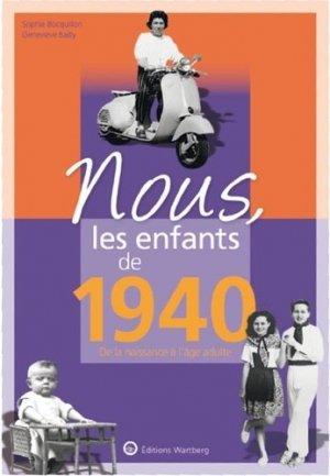 Nous, les enfants de 1940. De la naissance à l'âge adulte, 14e édition - Editions Wartberg - 9783831334407 -