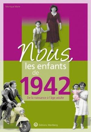 Nous, les enfants de 1942 - Editions Wartberg - 9783831334421 -