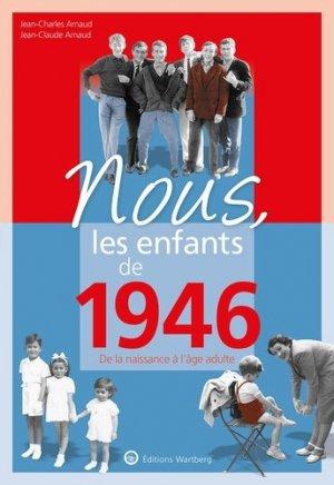 Nous, les enfants de 1946. De la naissance à l'âge adulte - Editions Wartberg - 9783831334469 -