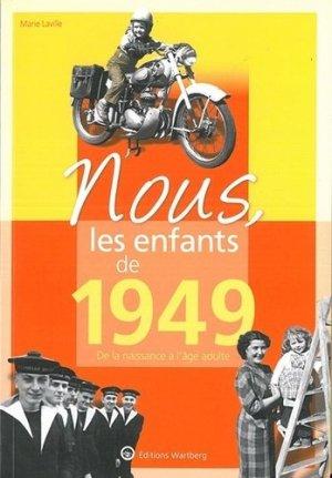 Nous, les enfants de 1949. De la naissance à l'âge adulte, 15e édition - Editions Wartberg - 9783831334490 -