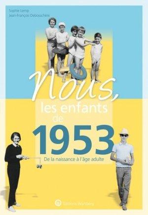 Nous, les enfants de 1953 - Editions Wartberg - 9783831334537 -