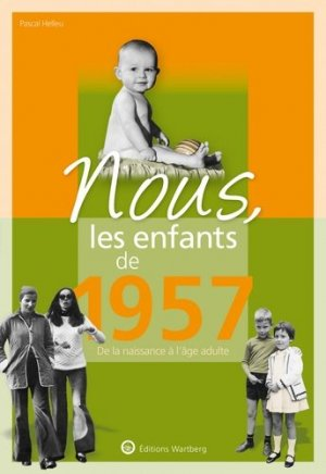 Nous, les enfants de 1957 - Editions Wartberg - 9783831334575 -