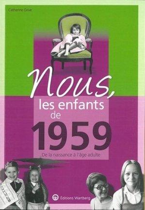 Nous, les enfants de 1959. De la naissance à l'age adulte - Editions Wartberg - 9783831334599 -