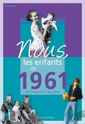 Nous, les enfants de 1961 - Editions Wartberg - 9783831334612 -