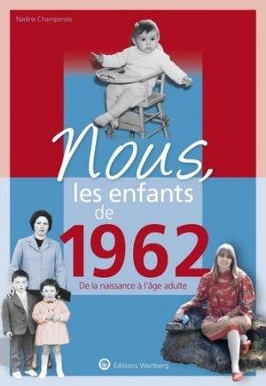 Nous, les enfants de 1962 - Editions Wartberg - 9783831334629 -