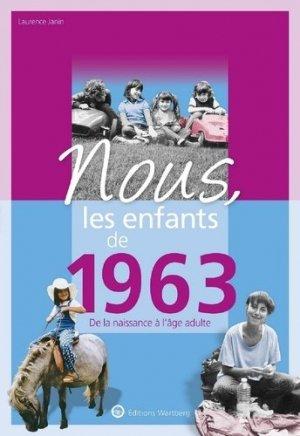 Nous, les enfants de 1963 - Editions Wartberg - 9783831334636 -