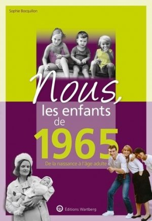 Nous, les enfants de 1965 - Editions Wartberg - 9783831334650 -