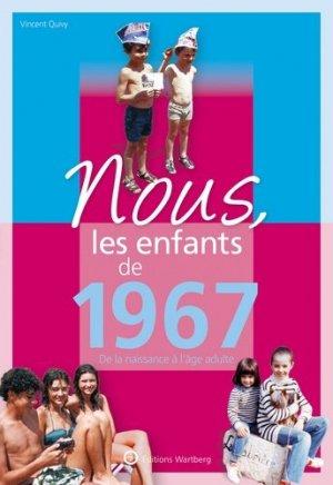 Nous, les enfants de 1967 - Editions Wartberg - 9783831334674 -