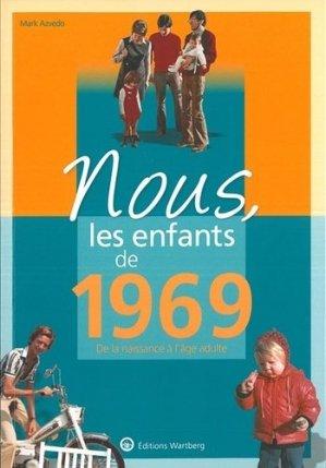 Nous, les enfants de 1969. De la naissance à l'âge adulte - Editions Wartberg - 9783831334698 -