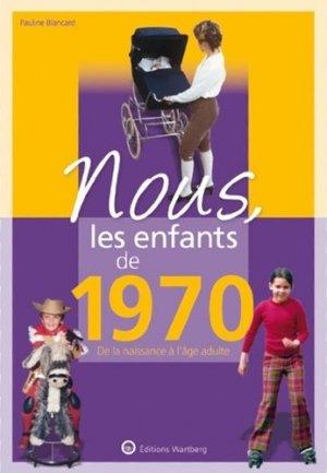 Nous, les enfants de 1970. De la naissance à l'âge adulte, 12e édition - Editions Wartberg - 9783831334704 -