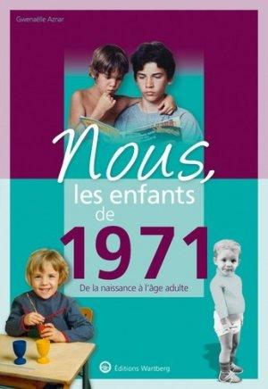 Nous, les enfants de 1971 - Editions Wartberg - 9783831334711 -
