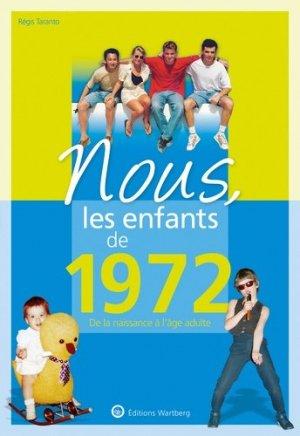 Nous, les enfants de 1972 - Editions Wartberg - 9783831334728 -
