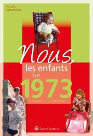 Nous, les enfants de 1973 - Editions Wartberg - 9783831334735 -