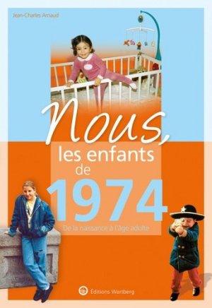 Nous, les enfants de 1974 - Editions Wartberg - 9783831334742 -
