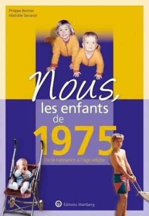 Nous, les enfants de 1975 - Editions Wartberg - 9783831334759 -