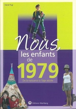 Nous, les enfants de 1979. De la naissance à l'âge adulte, 12e édition - Editions Wartberg - 9783831334797 -