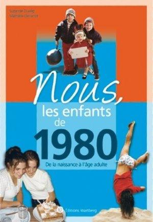 Nous, les enfants de 1980. De la naissance à l'âge adulte, Edition 2019 - Editions Wartberg - 9783831334803 -