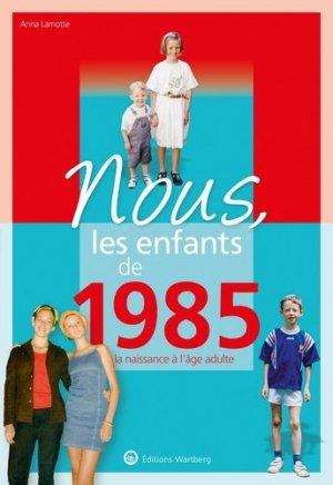Nous, les enfants de 1985 - Editions Wartberg - 9783831334858 -